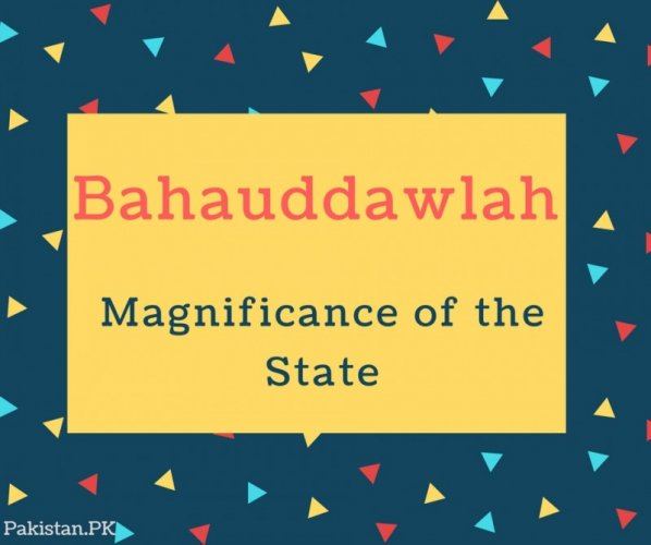 Bahauddawlah Name Meaning Magnificance of the State