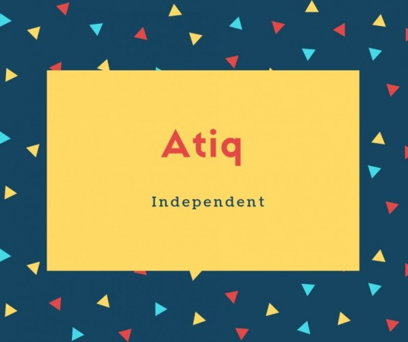 Atiq Name Meaning Independent