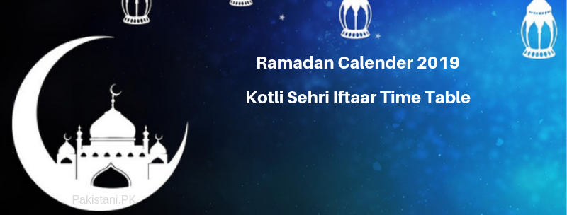Ramadan Calender 2019 Kotli Sehri Iftaar Time Table