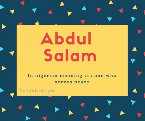 Abdul salam name meaning In nigerian meaning is - one who serves peace.