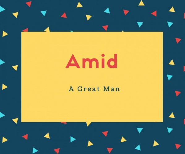 Amid Name Meaning A Great Man