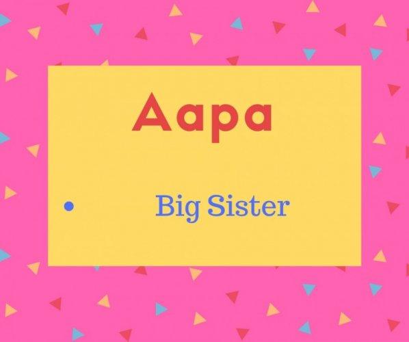 Aapa meaning big sister