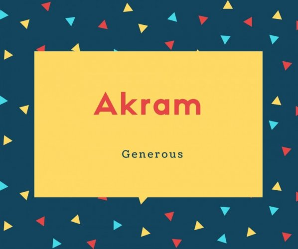 Akram Name Meaning Generous