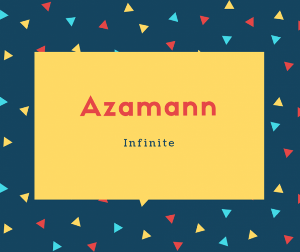 Azamann Name Meaning Infinite