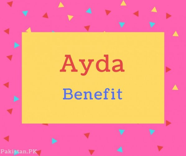 Ayda name Meaning Benefit