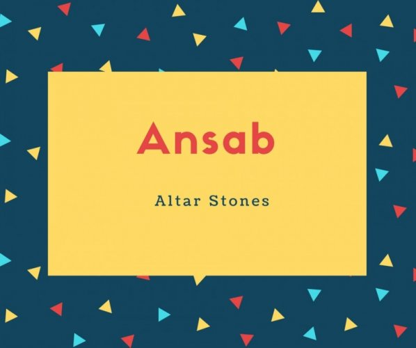 Ansab Name Meaning Altar Stones
