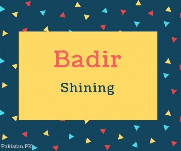Badir Name Meaning Shining