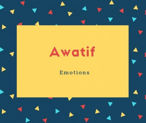 Awatif Name Meaning Emotions