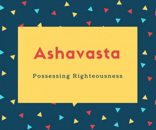 Ashavasta Name Meaning Possessing Righteousness