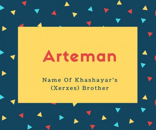 Arteman Name Meaning Name Of Khashayar's (Xerxes) Brother