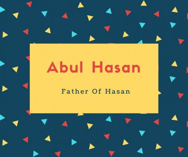Abul Hasan Name Meaning Father Of Hasan