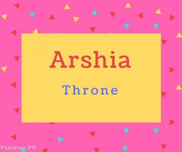 Arshia name Meaning Throne.