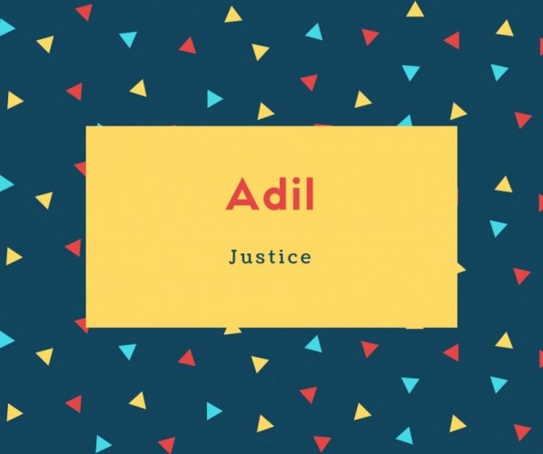 Adil Name Meaning Justice