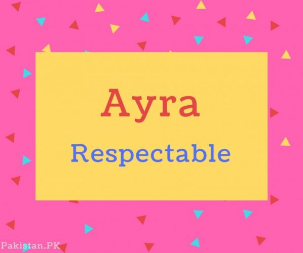 Ayra name Meaning Respectable