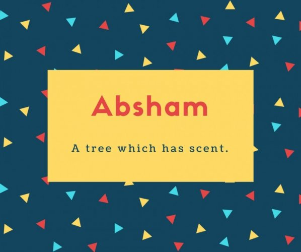 Absham Name Meaning A tree which has scent