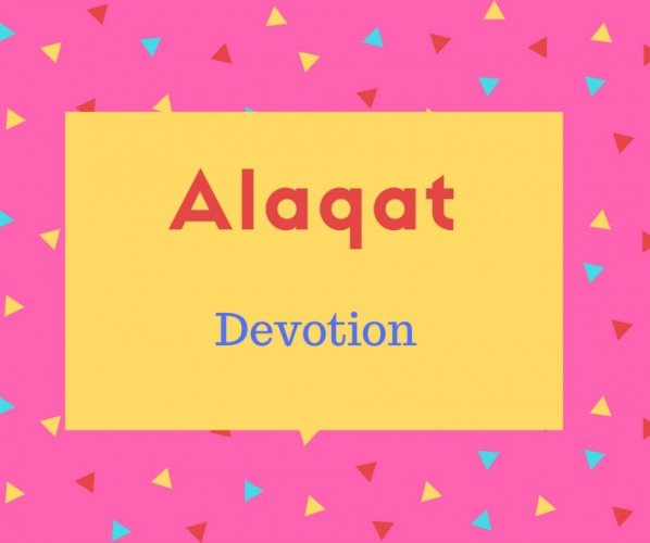 Alaqat Name Meaning Devotion