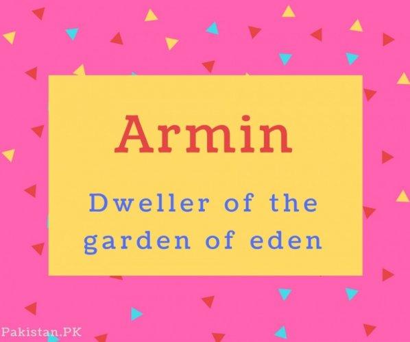 Armin name Meaning Dweller of the garden of eden.