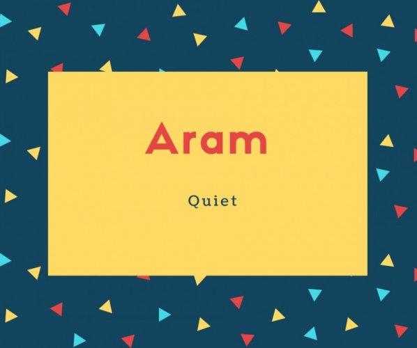 Aram Name Meaning Quiet