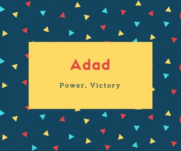 Adad Name Meaning Power, Victory