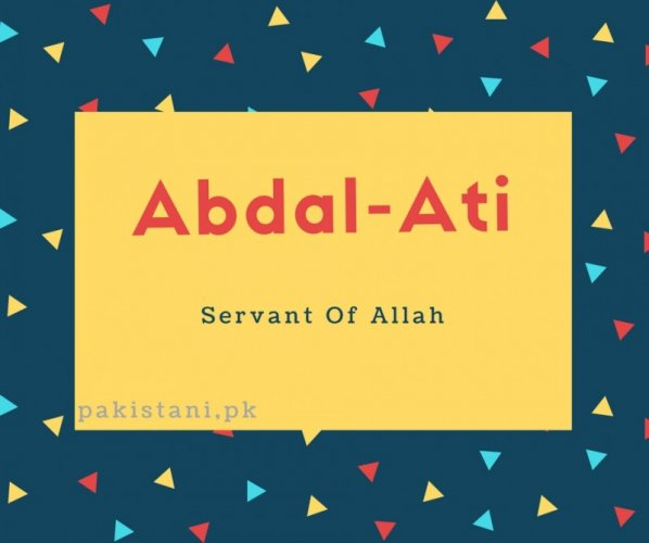 Abdal-Ati name meaning Servant Of Allah.