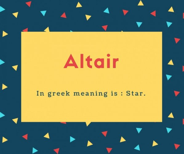 Altair Name Meaning In greek meaning is _ Star