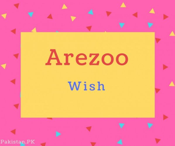 Arezoo Name Meaning Wish.