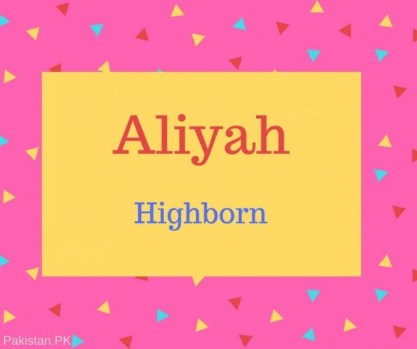 Aliyah Name Meaning Highborn