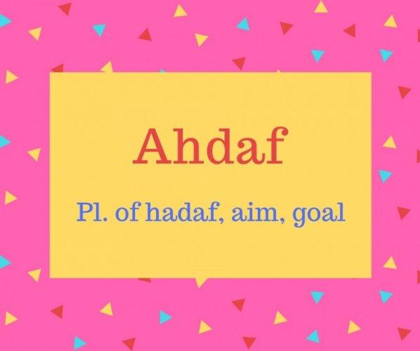 Ahdaf name meaning Pl. of hadaf, aim, goal.