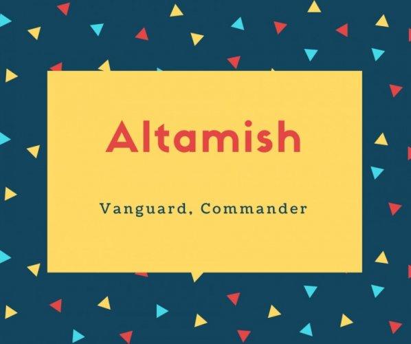 Altamish Name Meaning Vanguard, Commander