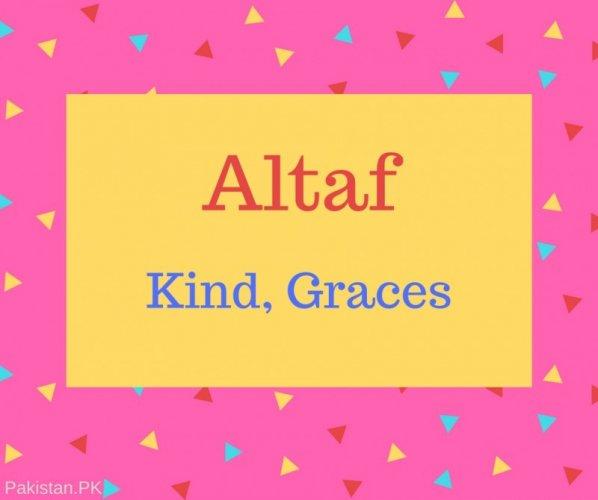 Altaf Name Meaning Kind, Graces