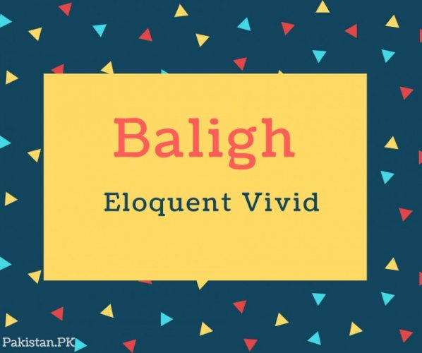 Baligh Name Meaning Eloquent Vivid