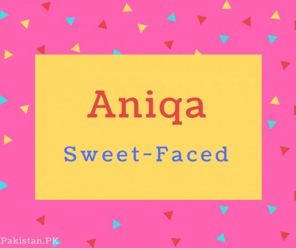 Aniqa Name Meaning Sweet-Faced.