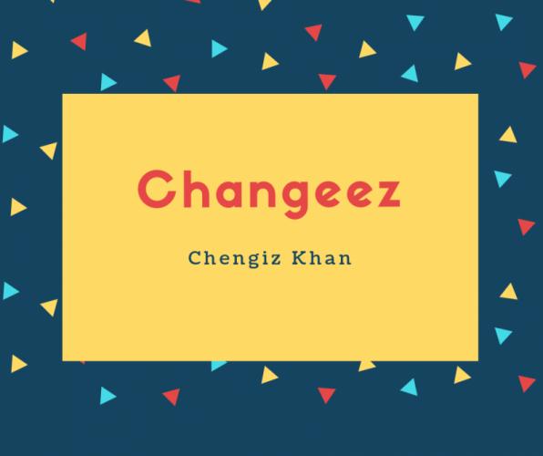 Changeez Name Meaning Chengiz Khan