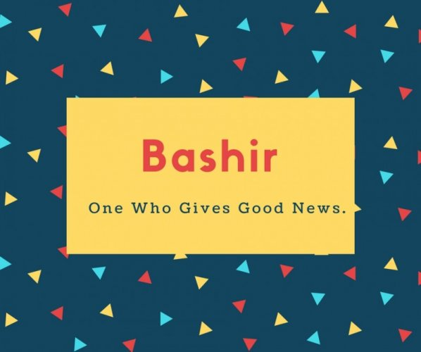 Bashir Name Meaning One Who Gives Good News