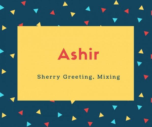 Ashir Name Meaning Sherry Greeting, Mixing