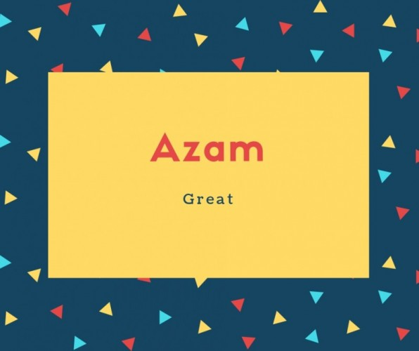Azam Name Meaning Great