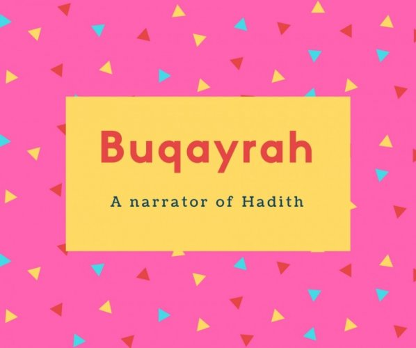 Buqayrah Name Meaning A narrator of Hadith