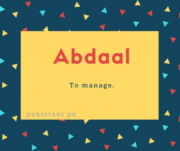Abdaal name meaning To manage..