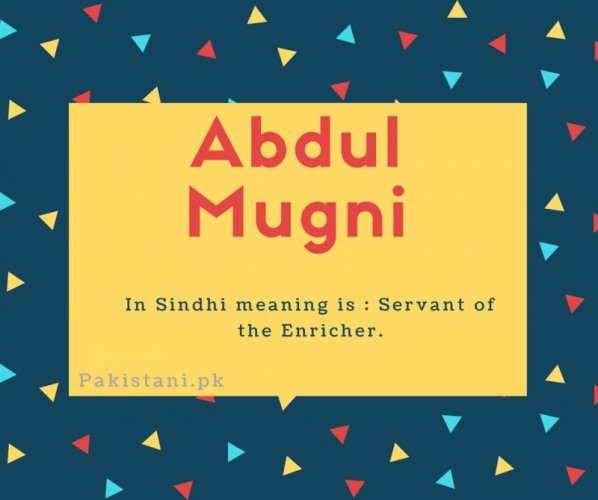 Abdul mughni name meaning In Sindhi meaning is - Servant of the Enricher.
