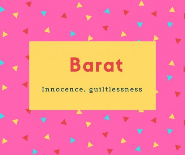 Barat Name Meaning Innocence, guiltlessness