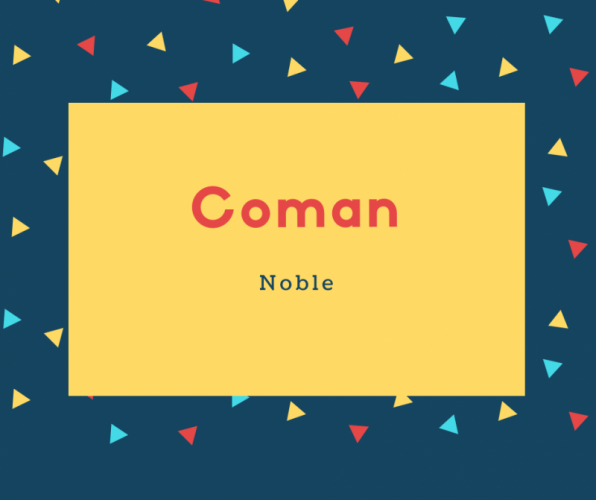 Coman Name Meaning Noble