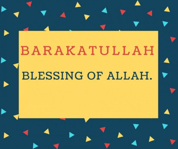 Barakatullah Name meaning Blessing of Allah..