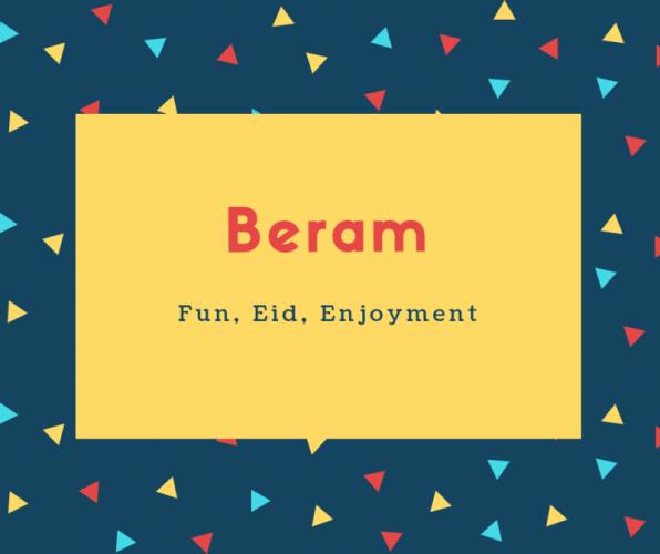 Beram Name Meaning Fun, Eid, Enjoyment