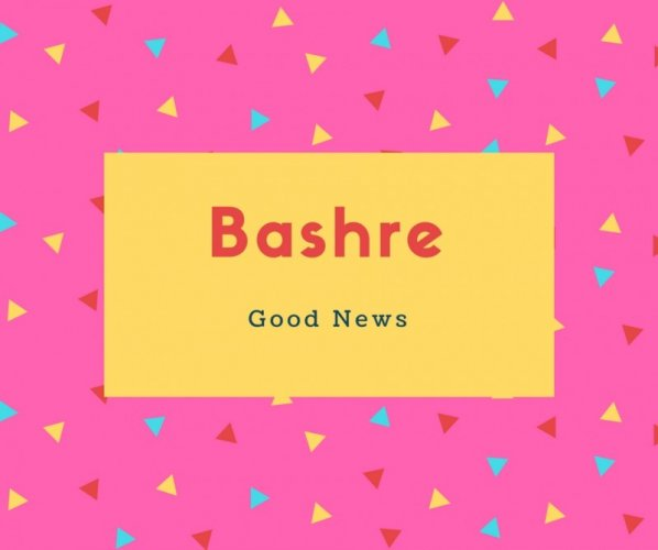 Bashre Name Meaning Good News
