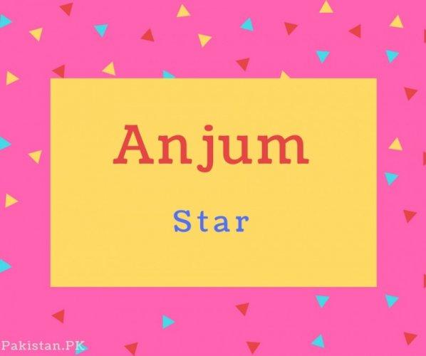 Anjum Name Meaning Star.