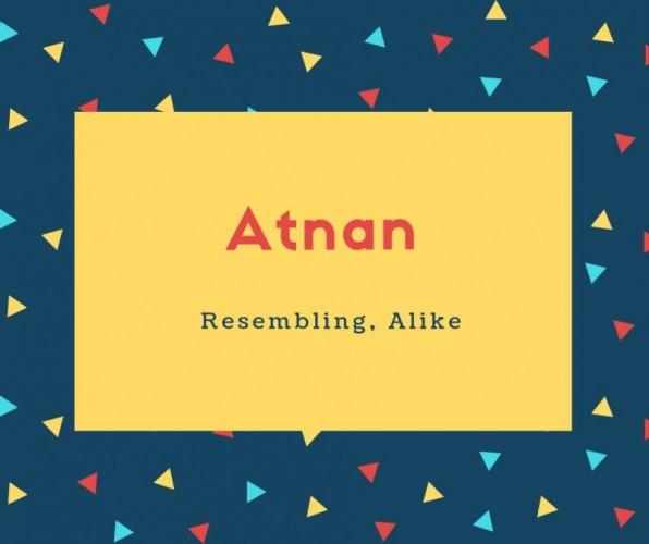 Atnan Name Meaning Resembling, Alike