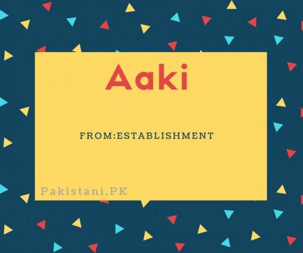 Aaki name meaning Establishment