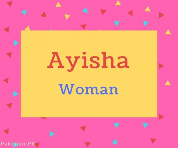Ayisha name Meaning Woman