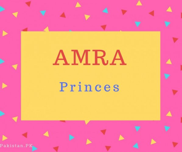 Amra Name Meaning Princes.