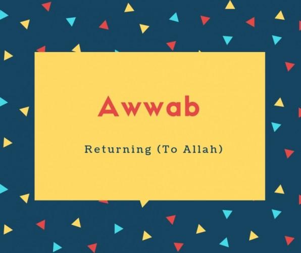 Awwab Name Meaning Returning (To Allah)